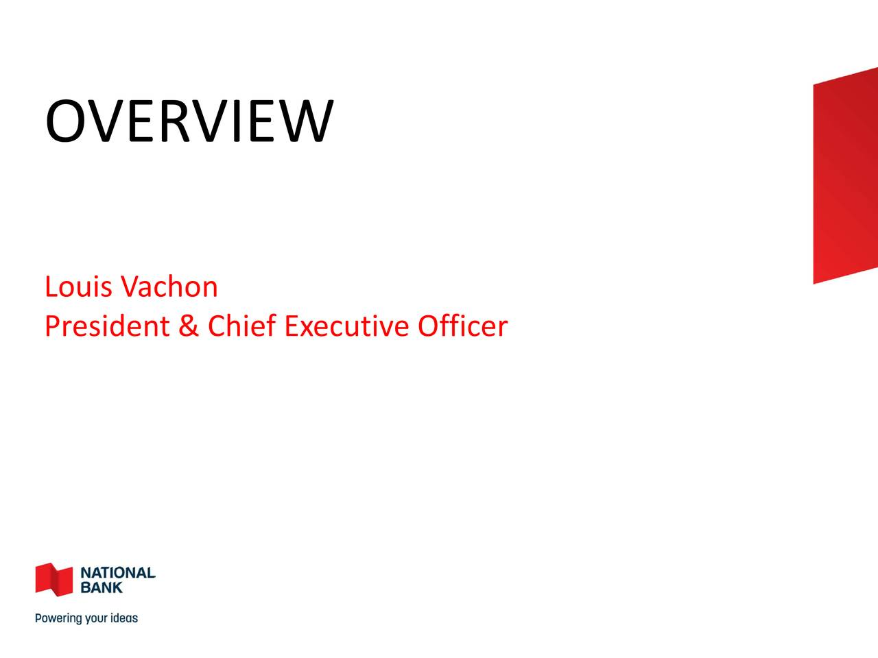 Louis Vachon President & Chief Executive Officer