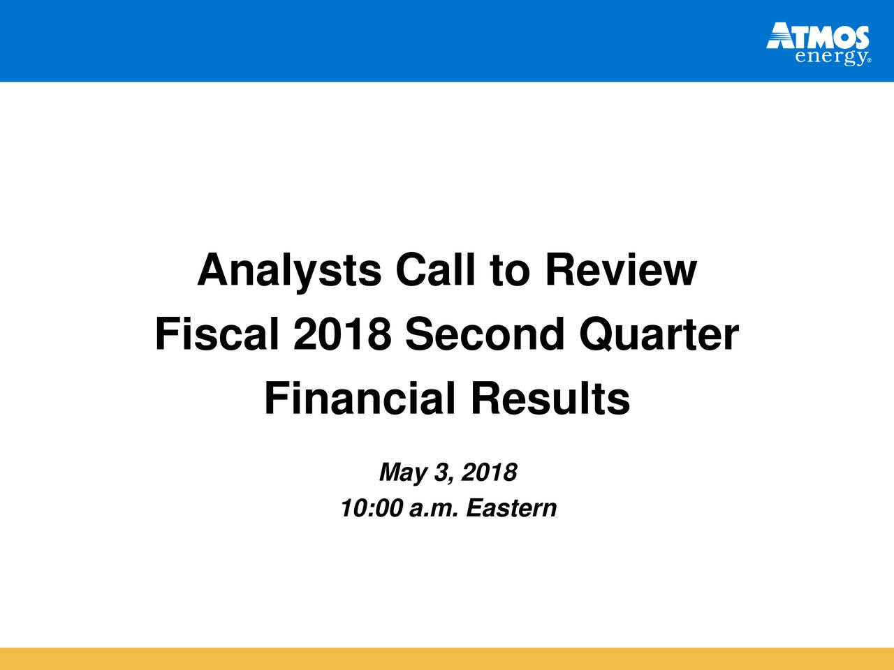 Fiscal 2018 Second Quarter Financial Results May 3, 2018 10:00 a.m. Eastern