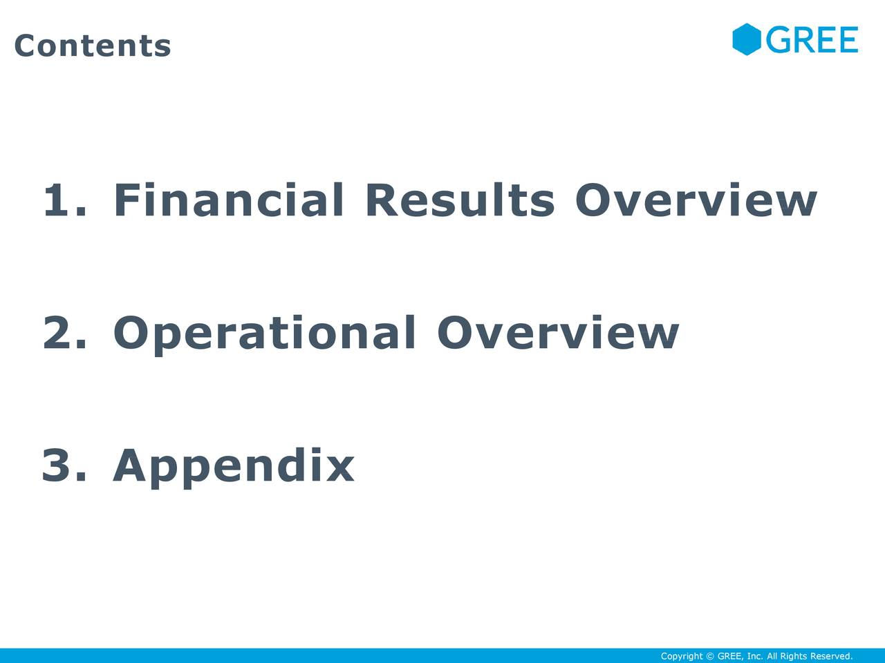 1. Financial Results Overview 2. Operational Overview 3. Appendix
