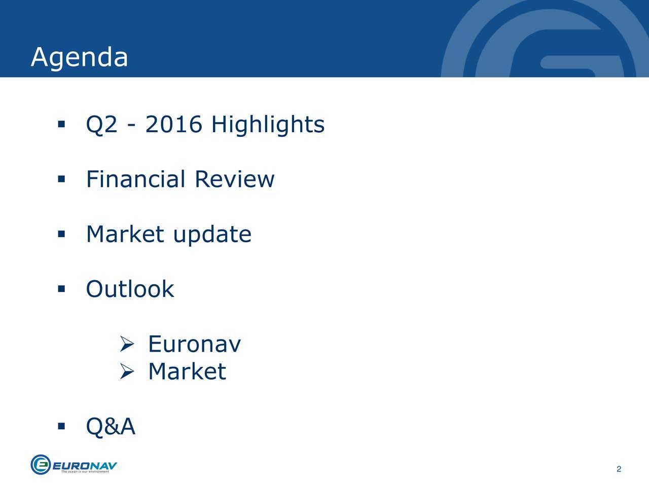Q2 - 2016 Highlights Financial Review Market update Outlook Euronav Market Q&A 2