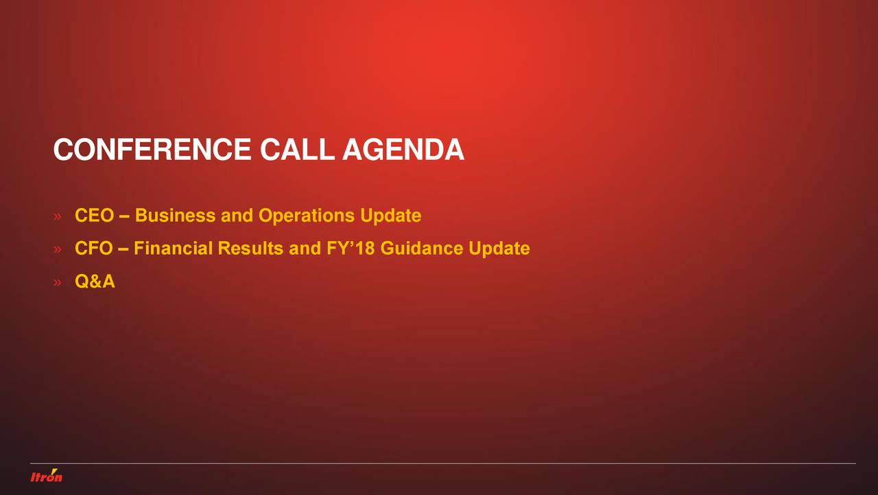 » CEO – Business and Operations Update » CFO – Financial Results and FY'18 Guidance Update » Q&A