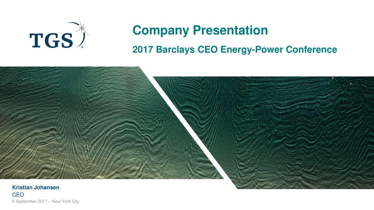 2017 Barclays CEO Energy-Power Conference Kristian Johansen CEO 6 September 2017  New York City