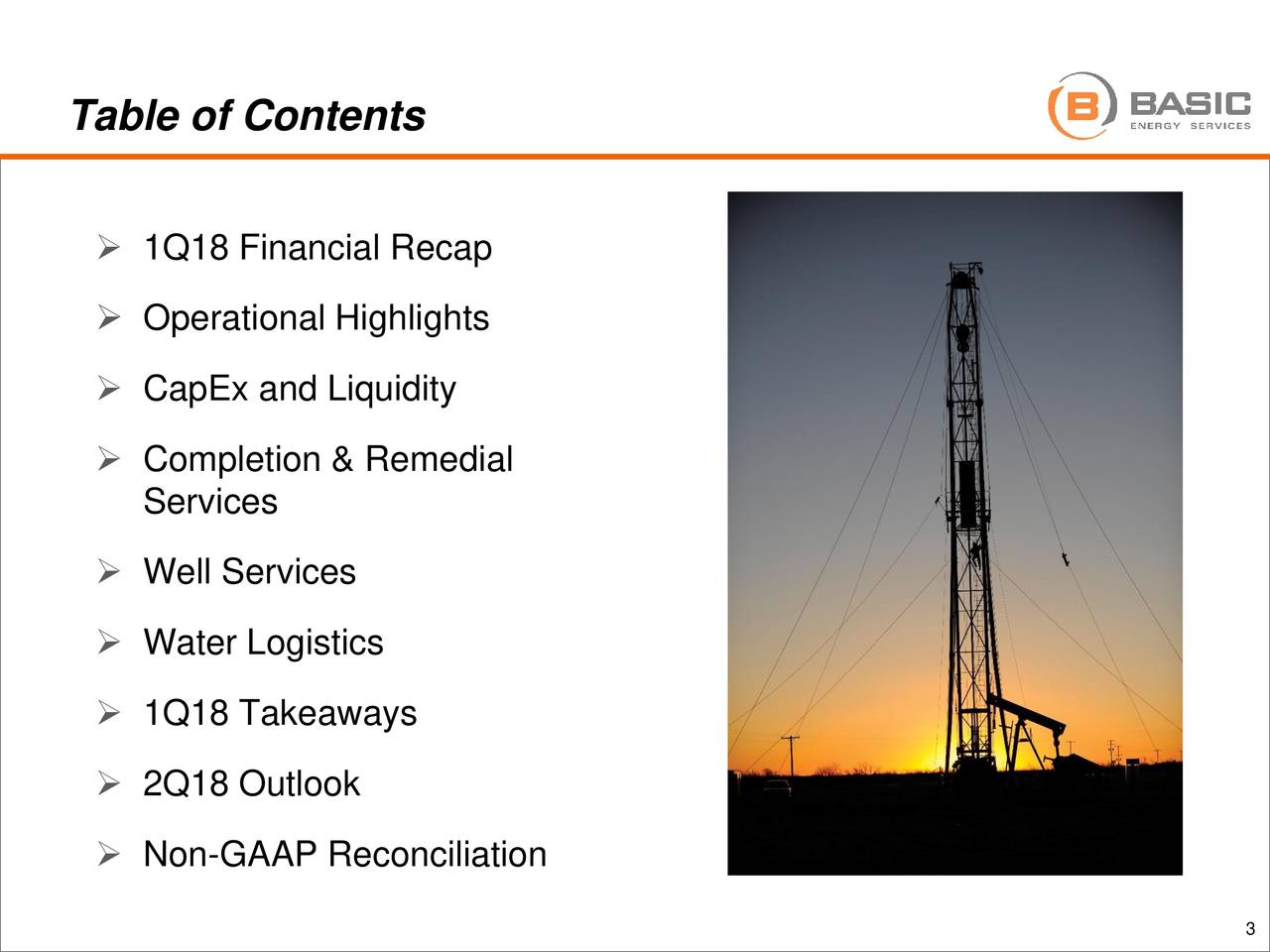  1Q18 Financial Recap  Operational Highlights  CapEx and Liquidity  Completion & Remedial Services  Well Services  Water Logistics  1Q18 Takeaways  2Q18 Outlook  Non-GAAP Reconciliation 3