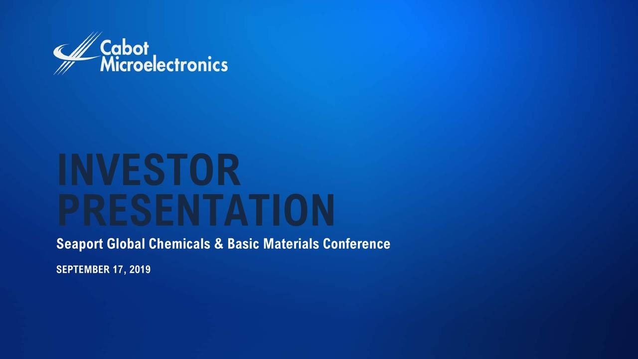 Cabot Microelectronics (CCMP) Presents At Seaport Global's Annual Chemicals & Basic Materials Conference - Slideshow