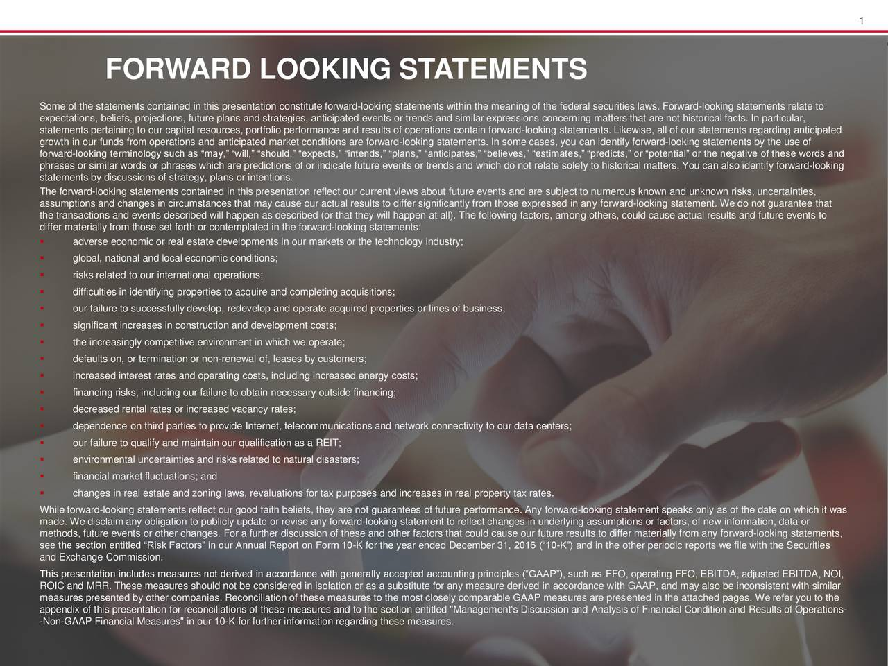 FORWARD LOOKING STATEMENTS Some of the statements contained in this presentation constitute forward-looking statements within the meaning of the federal securities laws. Forward-looking statements relate to expectations, beliefs, projections, future plans and strategies, anticipated events or trends and similar expressions concerning matters that are not historical facts. In particular, statements pertaining to our capital resources, portfolio performance and results of operations contain forward-looking statements. Likewise, all of our statements regarding anticipated growth in our funds from operations and anticipated market conditions are forward-looking statements. In some cases, you can identify forward-looking statements by the use of forward-looking terminology such as may, will, should, expects, intends, plans, anticipates, believes, estimates, predicts, or potential or the negative of these words and phrases or similar words or phrases which are predictions of or indicate future events or trends and which do not relate solely to historical matters. You can also identify forward-looking statements by discussions of strategy, plans or intentions. The forward-looking statements contained in this presentation reflect our current views about future events and are subject to numerous known and unknown risks, uncertainties, assumptions and changes in circumstances that may cause our actual results to differ significantly from those expressed in any forward-looking statement. We do not guarantee that the transactions and events described will happen as described (or that they will happen at all). The following factors, among others, could cause actual results and future events to differ materially from those set forth or contemplated in the forward-looking statements: adverse economic or real estate developments in our markets or the technology industry; global, national and local economic conditions; risks related to our international operations; difficulties in i