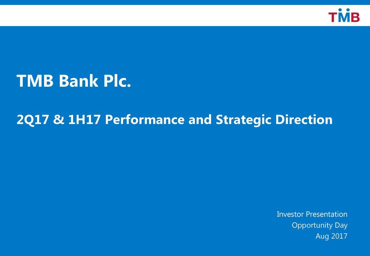 2Q17 & 1H17 Performance and Strategic Direction Investor Presentation Opportunity Day Aug 2017