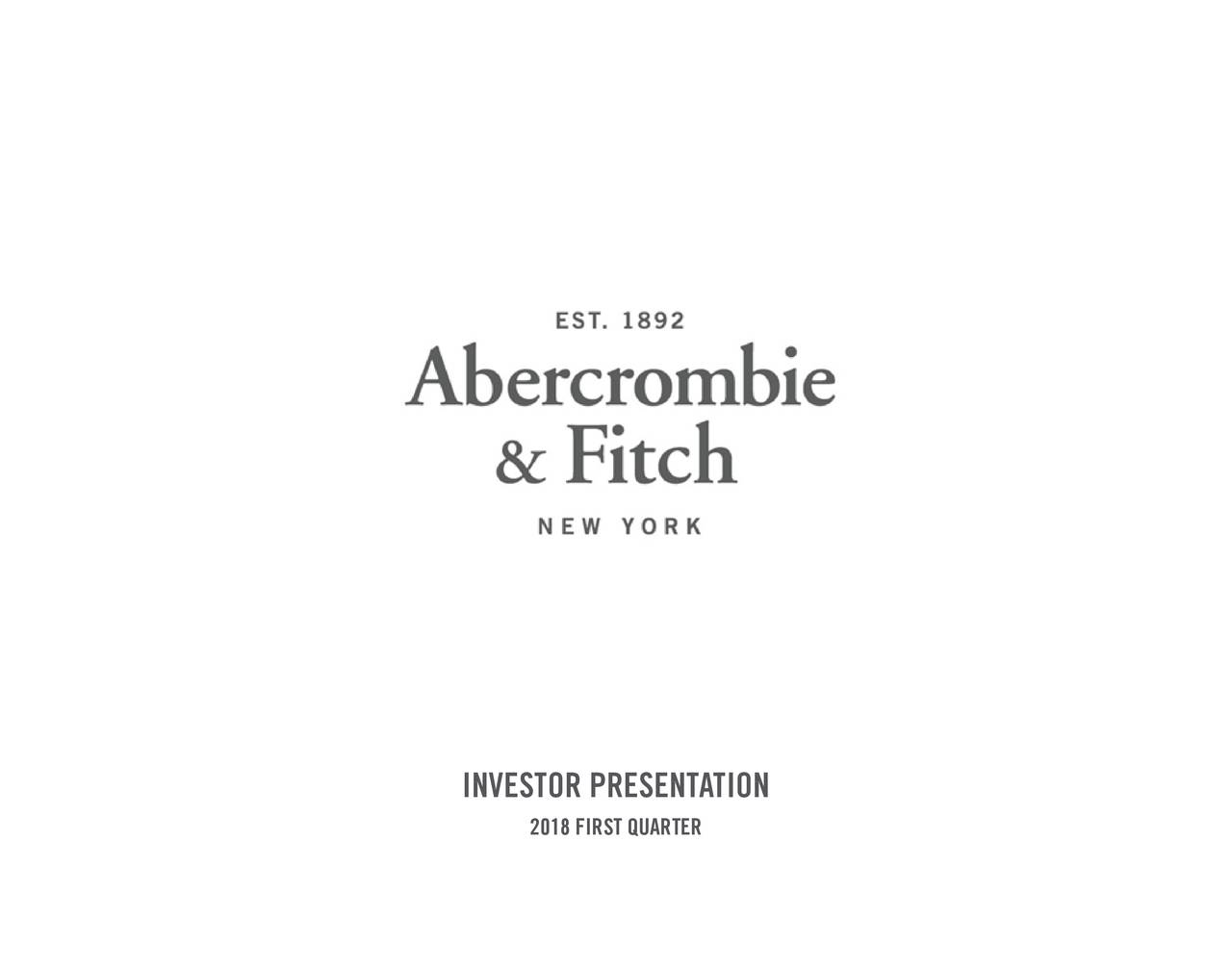Abercrombie Fitch 2018 Q1 Results Earnings Call Slides