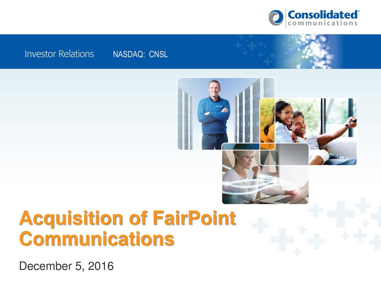 Acquisition of FairPoint Communications NOVEMBER 2016 December 5, 2016