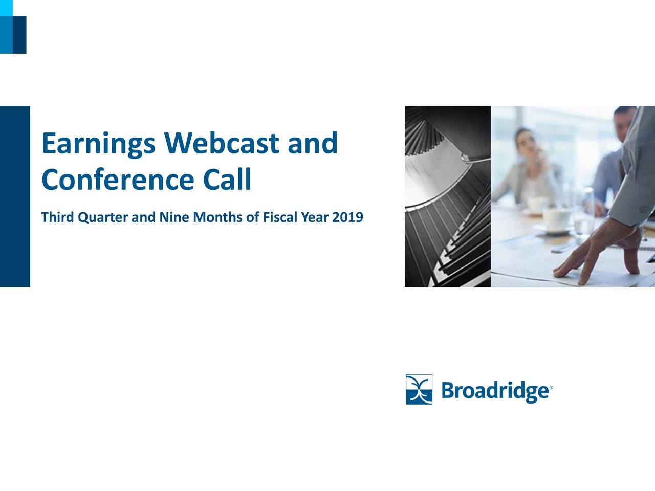 Conference Call Third Quarter and Nine Months of Fiscal Year 2019