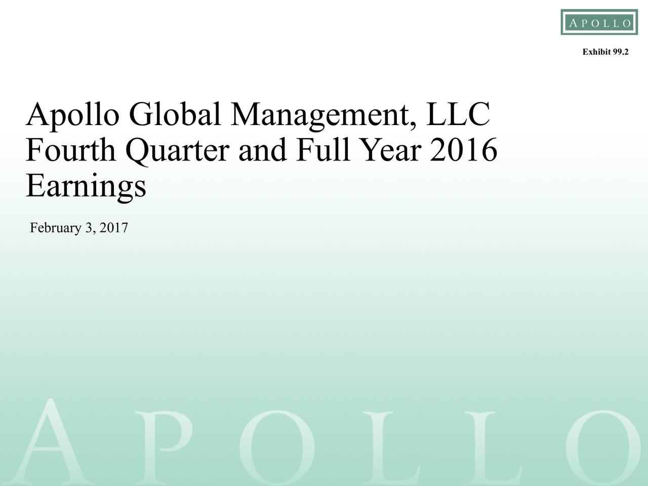 Apollo Global Management, LLC Fourth Quarter and Full Y ear 2016 Earnings February3, 2017