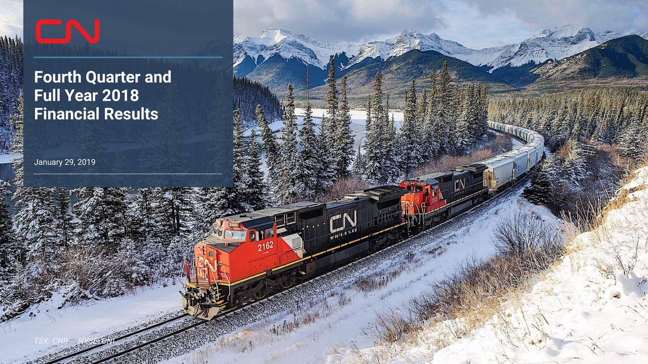 Earnings Disclaimer >> Canadian National Railway Company 2018 Q4 - Results - Earnings Call Slides - Canadian National ...
