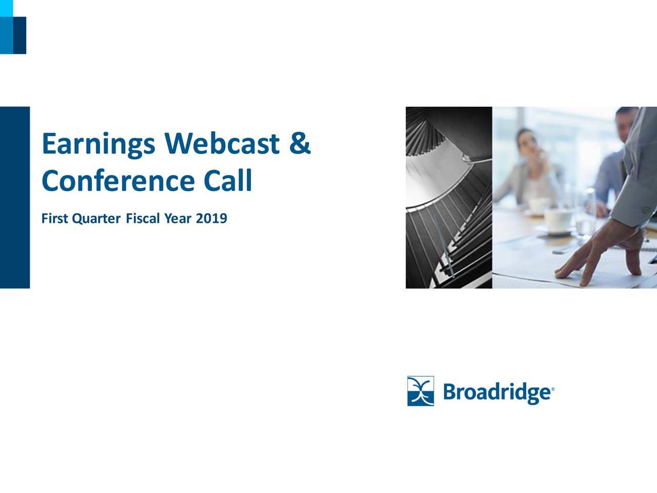 Conference Call First Quarter Fiscal Year 2019