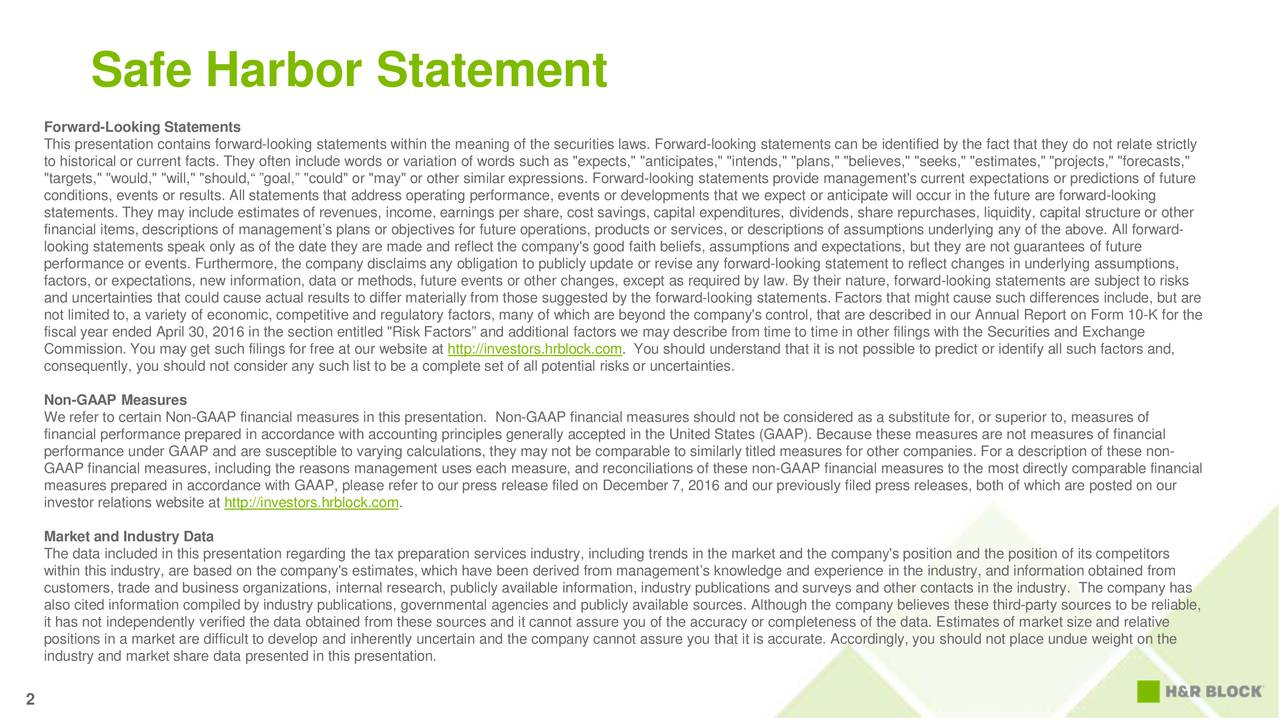 """Forward-Looking Statements This presentation contains forward-looking statements within the meaning of the securities laws. Forward-looking statements canbe identified by the fact that they do not relate strictly to historical or current facts. They often include words or variation of words such as """"expects,"""" """"anticipates,"""" """"intends,"""" """"plans,"""" """"believes,"""" """"seeks,"""" """"estimates,"""" """"projects,"""" """"forecasts,"""" """"targets,"""" """"would,"""" """"will,"""" """"should, goal, """"could"""" or """"may"""" or other similar expressions. Forward-looking statements providemanagement's current expectations or predictions of future conditions, events or results. All statements that address operating performance, events or developments that we expect or anticipate will occur in the future are forward-looking statements. They may include estimates of revenues, income, earnings per share, cost savings, capital expenditures, dividends, share repurchases, liquidity, capital structure or other financial items, descriptions of managements plans or objectives for future operations, products or services, or descriptions of assumptions underlying any of the above. All forward- looking statements speak only as of the date they are made and reflect the company's good faith beliefs, assumptions and expectations, but they are not guarantees of future performance or events. Furthermore, the company disclaims any obligation to publicly update or revise any forward-looking statement to reflect changes in underlying assumptions, factors, or expectations, new information, data or methods, future events or other changes, except as required by law. By their nature, forward-looking statements are subject to risks and uncertainties that could cause actual results to differ materially from those suggested by the forward-looking statements. Factors that might cause such differences include, but are not limited to, a variety of economic, competitive and regulatory factors, many of which are beyond the company's control, thatare described in o"""