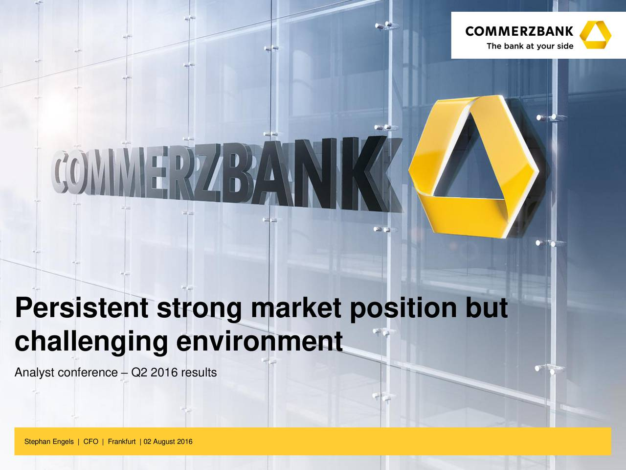 challenging environment Analyst conference  Q2 2016 results Stephan Engels | CFO | Frankfurt | 02 August 2016