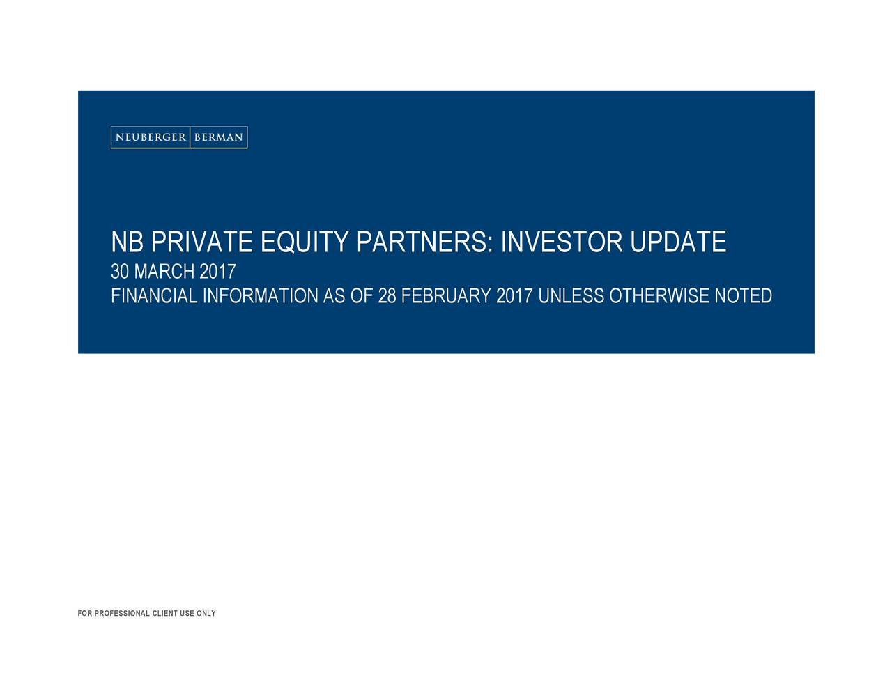 NB3PFIRNCI01NFOUMATIONAROFNE8RS: INVESTOR UPDATE FOR PROFESSIONAL CLIENT USE ONLY