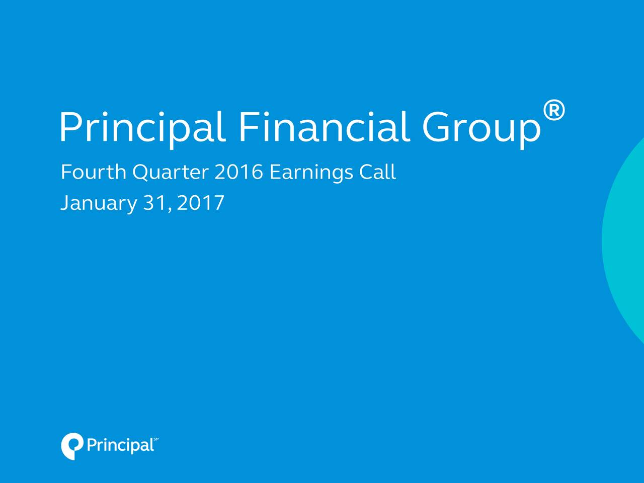 Principal Financial Group Fourth Quarter 2016 Earnings Call January 31,2017