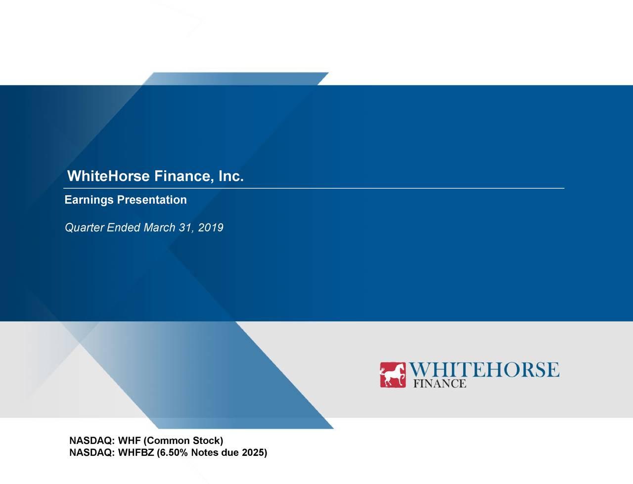 Earnings Presentation Quarter Ended March 31, 2019 NASDAQ:WHF (Common Stock) NASDAQ:WHFBZ (6.50% Notes due 2025)