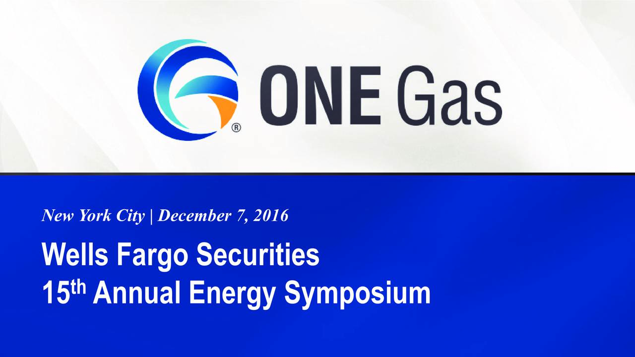Wells Fargo Securities 15 thAnnual Energy Symposium