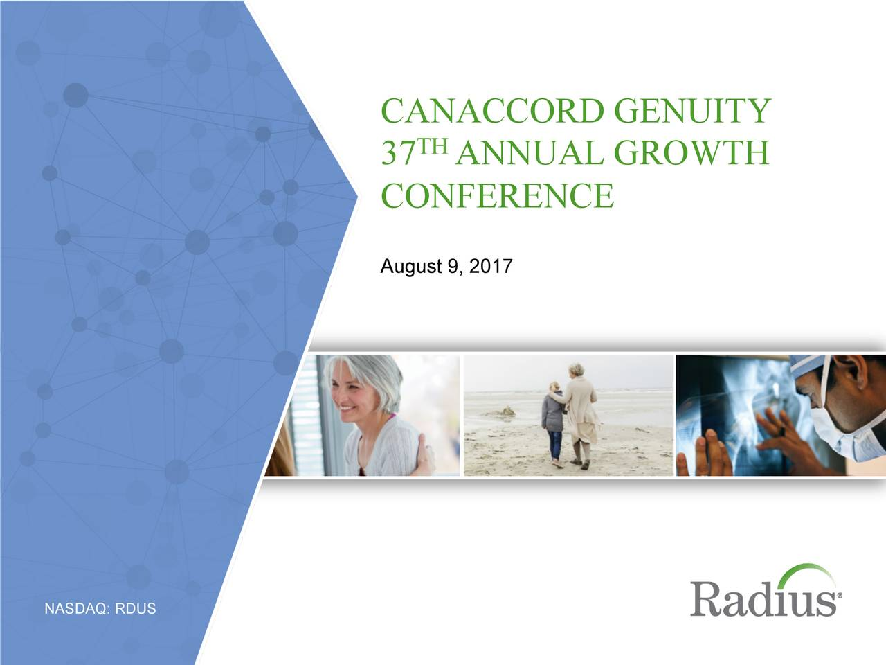 37 THANNUAL GROWTH CONFERENCE August 9, 2017 NASDAQ: RDUS