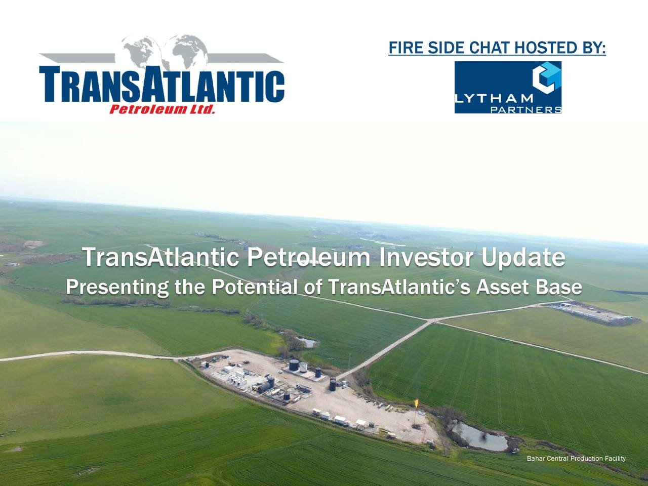 TransAtlantic Petroleum Investor Update Presenting the Potential of TransAtlantic's Asset Base Bahar Craalroddnnacicliitliyty