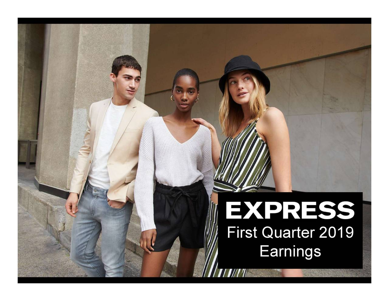 Express, Inc. 2019 Q1 - Results - Earnings Call Slides