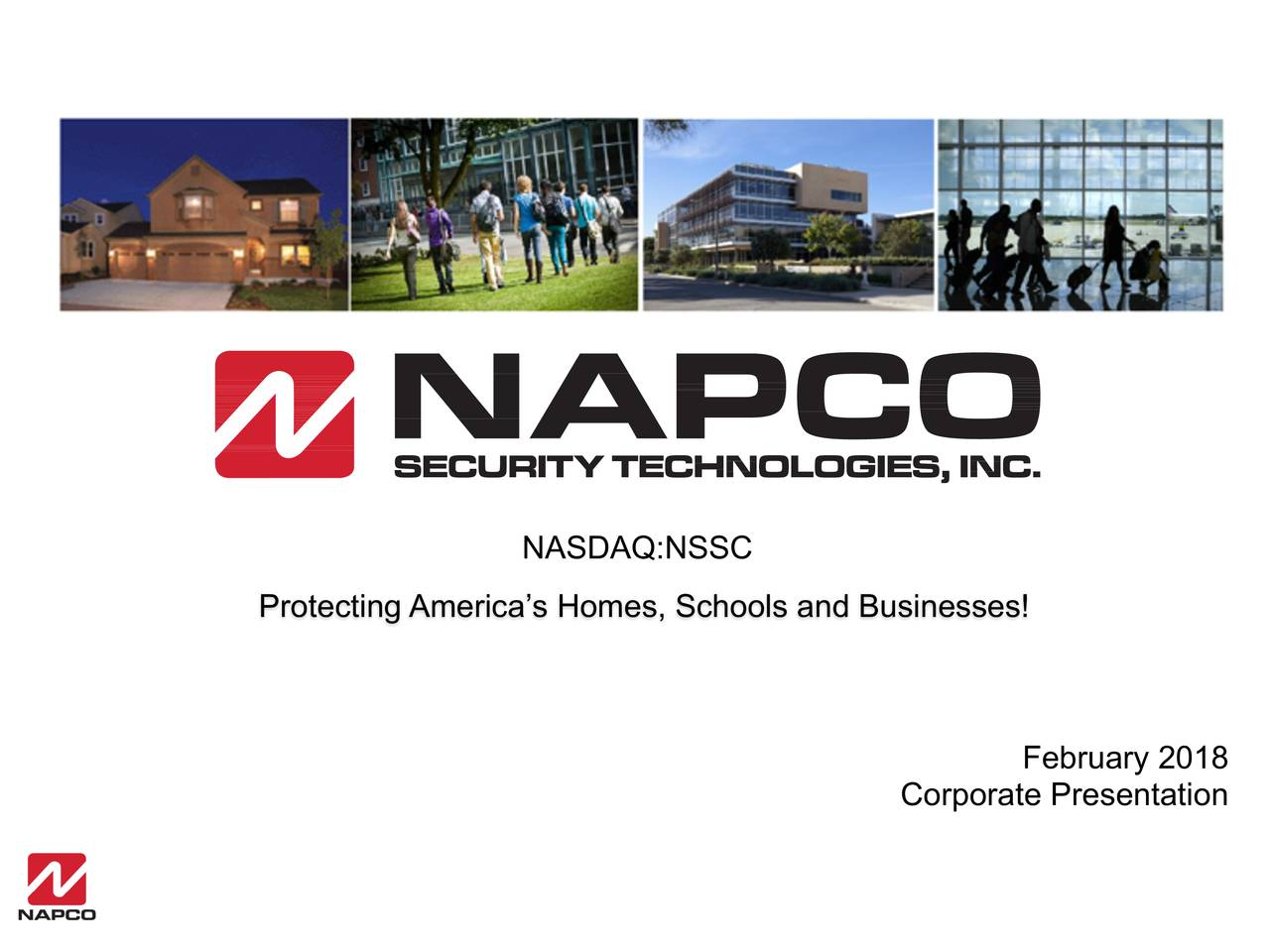 Protecting America's Homes, Schools and Businesses! February 2018 Corporate Presentation