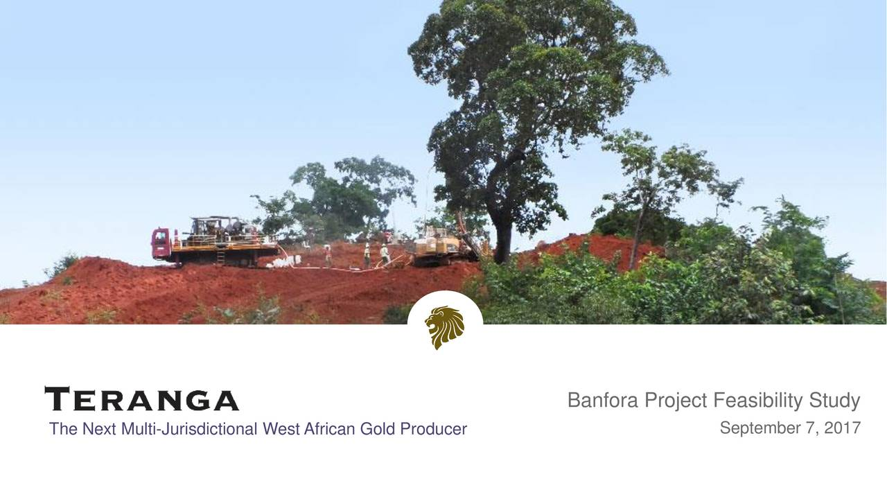 The Next Multi-Jurisdictional West African Gold Producer September 7, 2017