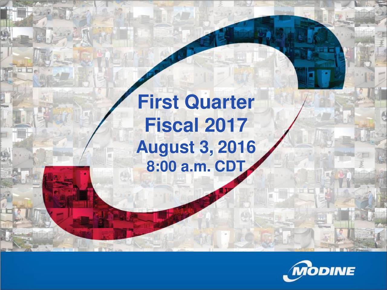 Fiscal 2017 August 3, 2016 8:00 a.m. CDT
