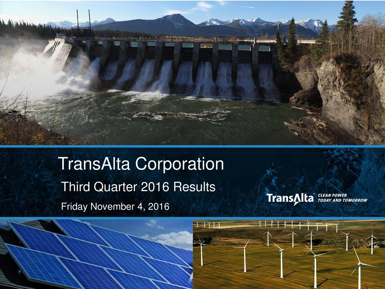 Third Quarter 2016 Results Friday November 4, 2016 1