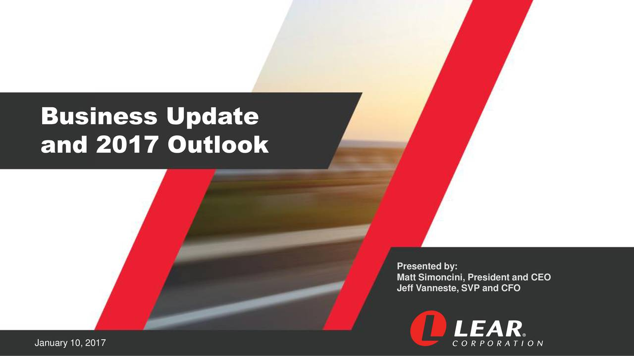 and 2017 Outlook Presented by: Jeff Vanneste, SVP and CFOand CEO January 10, 2017