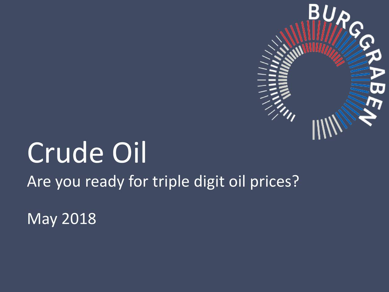 Are you ready for triple digit oil prices? May 2018