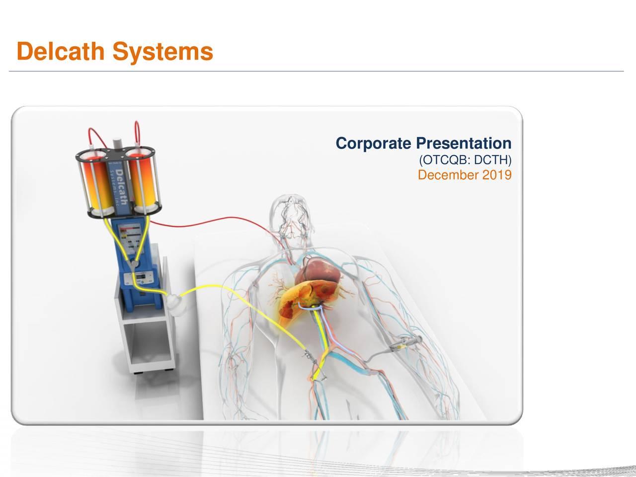 Delcath Systems (DCTH) Investor Presentation - Slideshow - Delcath Systems, Inc. (OTCMKTS:DCTH) | Seeking Alpha