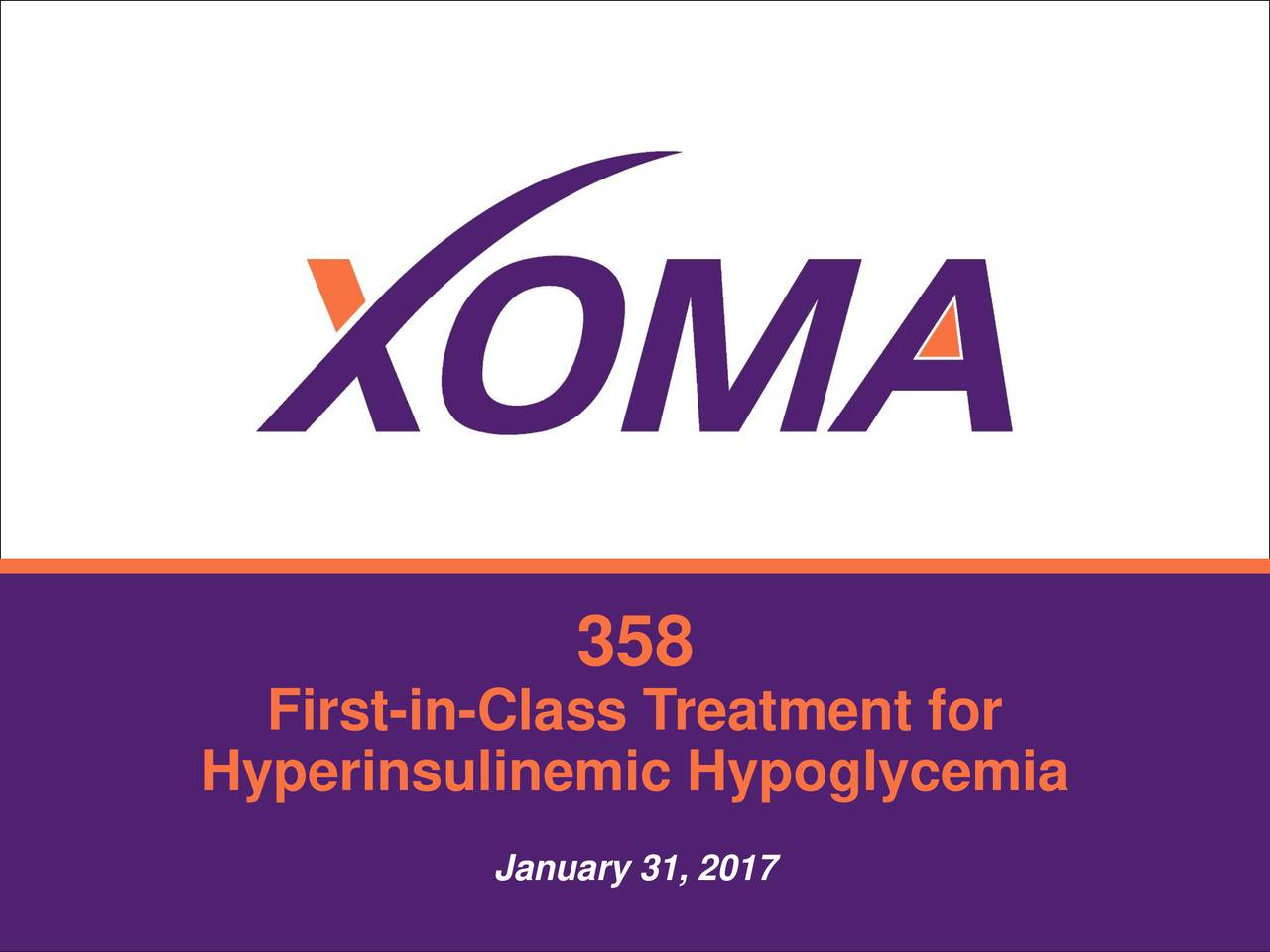 First-in-Class Treatment for Hyperinsulinemic Hypoglycemia January 31, 2017