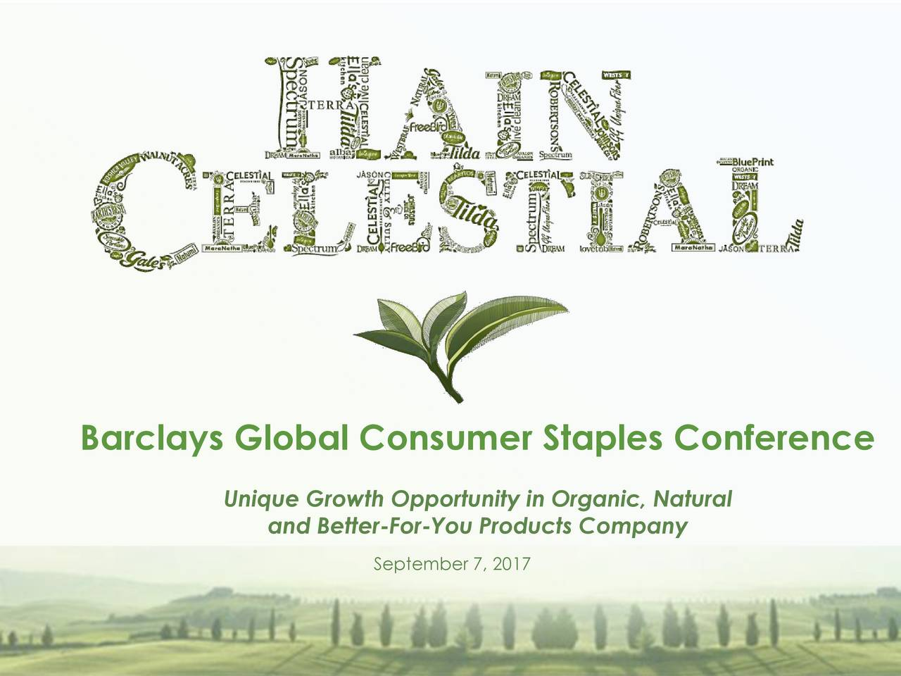 Barclays Global Consumer Staples Conference Unique Growth Opportunity in Organic, Natural and Better-For-You Products Company September 7, 2017