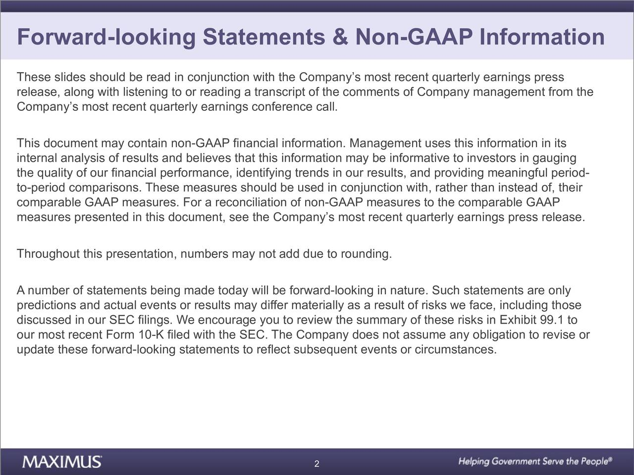 These slides should be read in conjunction with the Companys most recent quarterly earnings press release, along with listening to or reading a transcript of the comments of Company management from the Companys most recent quarterly earnings conference call. This document may contain non-GAAP financial information. Management uses this information in its internal analysis of results and believes that this information may be informative to investors in gauging the quality of our financial performance, identifying trends in our results, and providing meaningful period- to-period comparisons. These measures should be used in conjunction with, rather than instead of, their comparable GAAP measures. For a reconciliation of non-GAAP measures to the comparable GAAP measures presented in this document, see the Companys most recent quarterly earnings press release. Throughout this presentation, numbers may not add due to rounding. A number of statements being made today will be forward-looking in nature. Such statements are only predictions and actual events or results may differ materially as a result of risks we face, including those discussed in our SEC filings. We encourage you to review the summary of these risks in Exhibit 99.1 to our most recent Form 10-K filed with the SEC. The Company does not assume any obligation to revise or update these forward-looking statements to reflect subsequent events or circumstances. 2