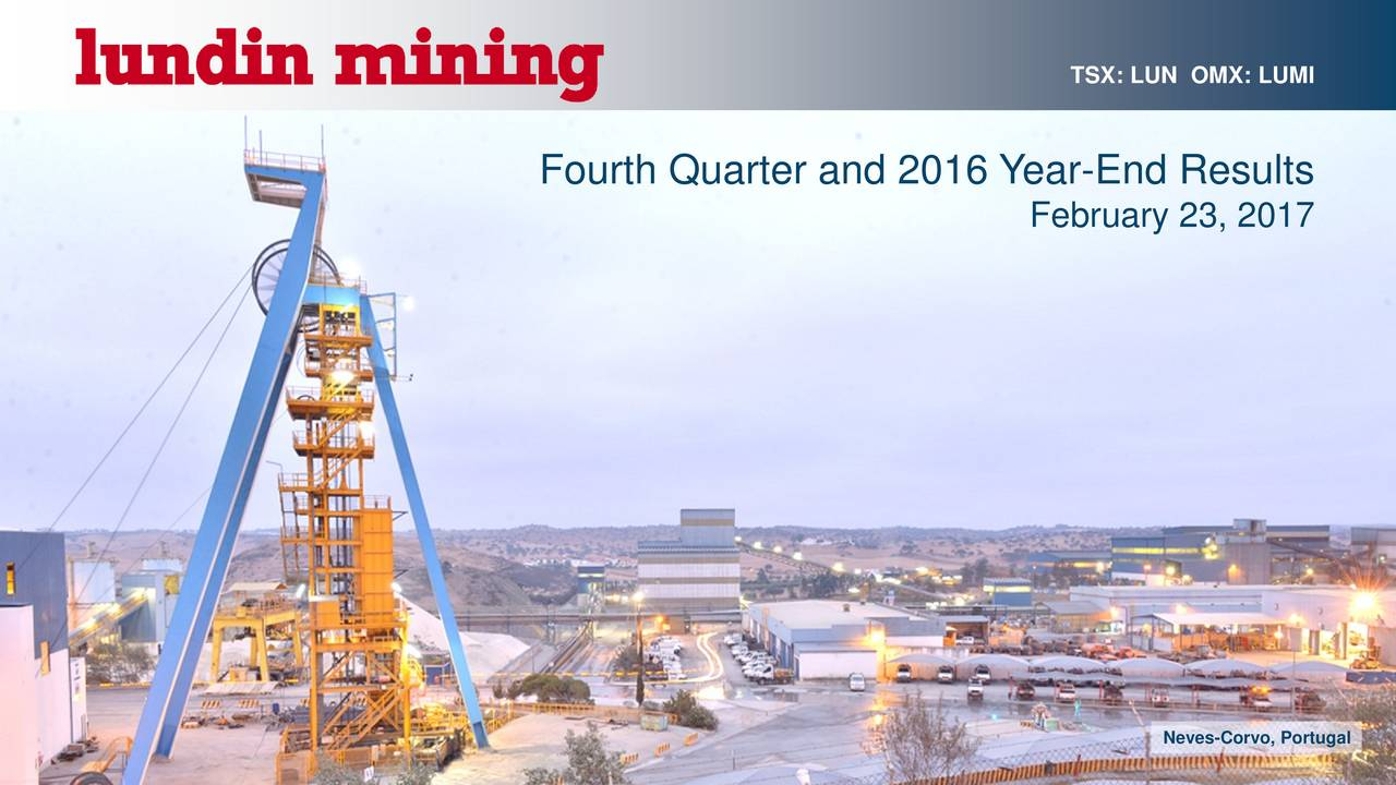 Fourth Quarter and 2016 Year-End Results February 23, 2017 Neves-Corvo, Portugal 1