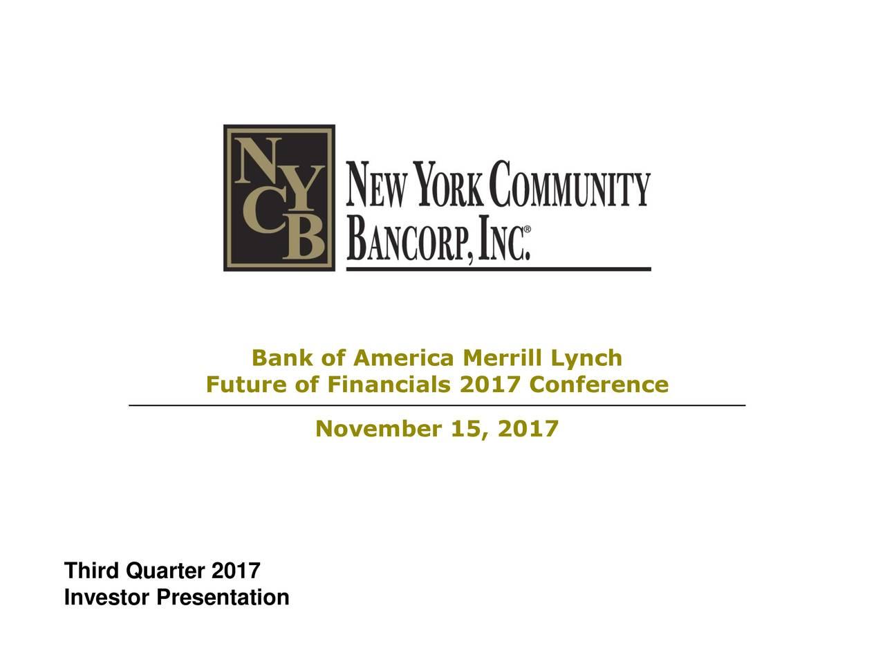 New york community nycb presents at bank of america merrill lynch future of financials 2017 conference november 15 2017 third quarter 2017 investor presentation publicscrutiny Image collections