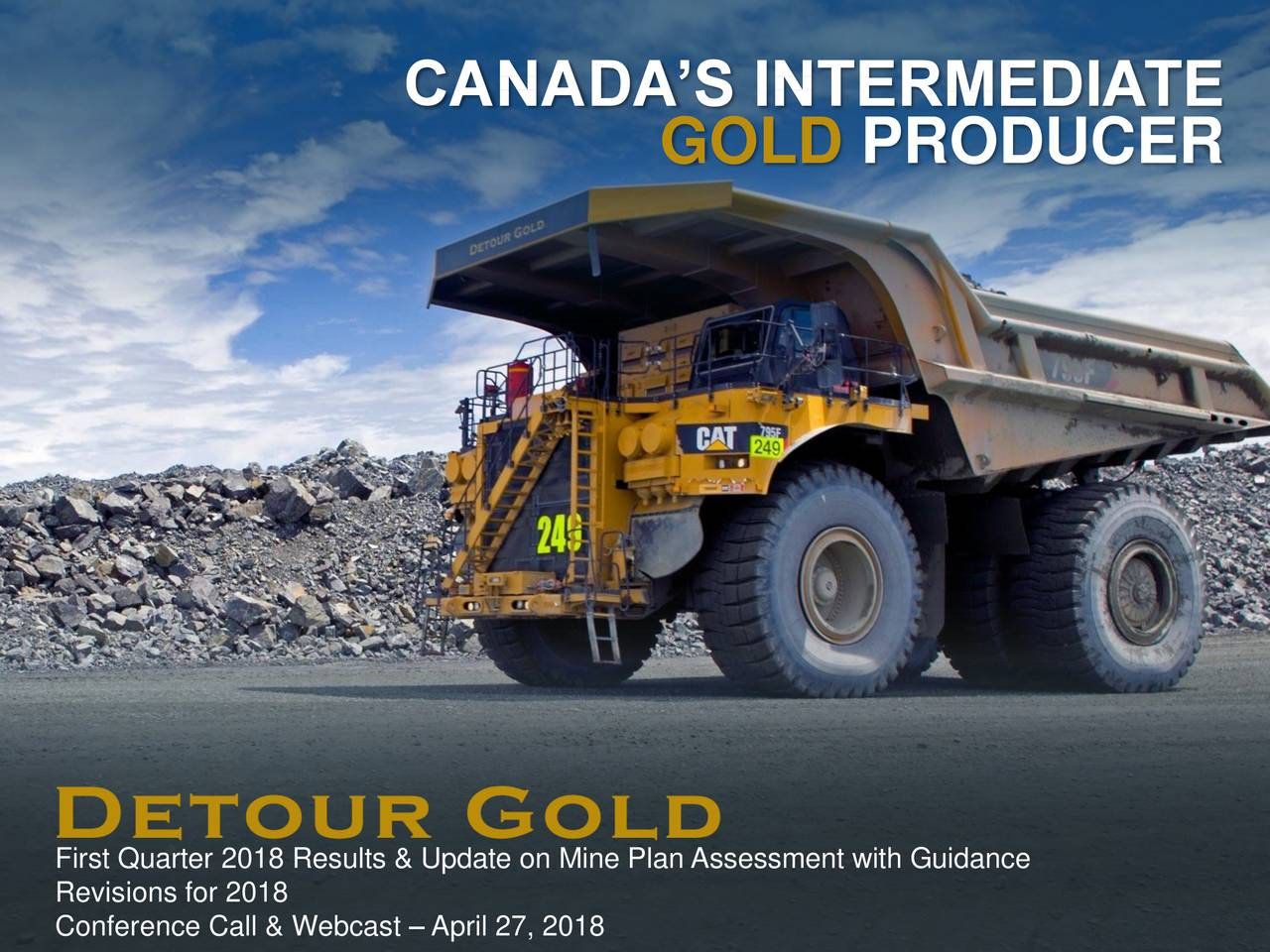 GOLD PRODUCER First Quarter 2018 Results & Update on Mine Plan Assessment with Guidance Revisions for 2018 1
