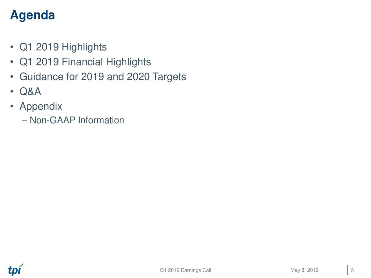 • Q1 2019 Highlights • Q1 2019 Financial Highlights • Guidance for 2019 and 2020 Targets • Q&A • Appendix – Non-GAAP Information Q1 2019 Earnings Call May 8, 2019 3