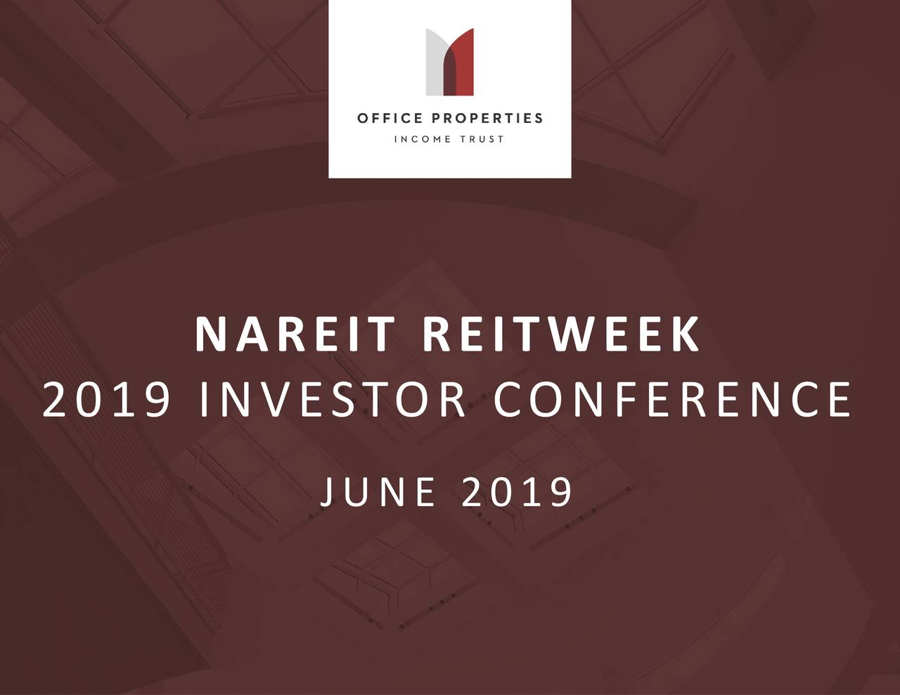 Office Properties Income Trust (OPI) Presents At Nareit's REITweek Investor Conference 2019 - Slideshow